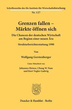 Grenzen fallen – Märkte öffnen sich. von Gerstenberger,  Wolfgang, Heinze,  Johannes, Nam,  Chang W., Vogler-Ludwig,  Kurt