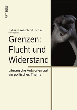 Grenzen: Flucht und Widerstand von Paulischin-Hovdar,  Sylvia