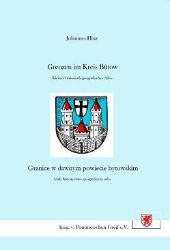 Grenzen im Kreis Bütow /Granice w dawnym powiecie bytowskim von Hinz,  Johannes, Kreplin,  Klaus D