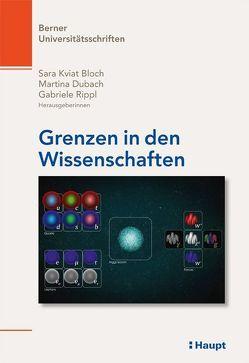 Grenzen in den Wissenschaften von Bloch,  Sara Kviat, Dubach,  Martina, Rippl,  Gabriele