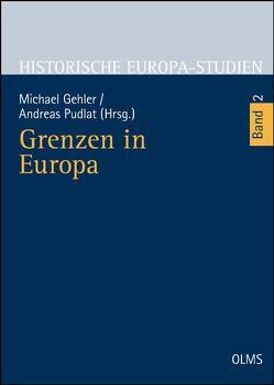 Grenzen in Europa von Gehler,  Michael, Pudlat,  Andreas, Scharlemann,  Imke