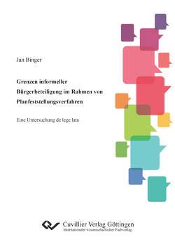 Grenzen informeller Bürgerbeteiligung im Rahmen von Planfeststellungsverfahren von Binger,  Jan