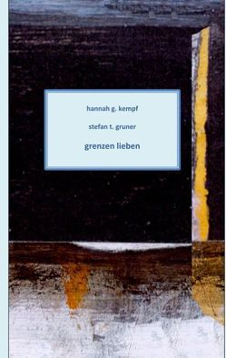 Grenzen lieben von Gruner,  Stefan T., Kempf,  Hannah G.