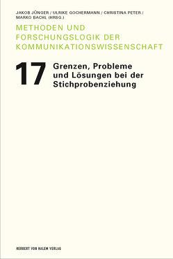 Grenzen, Probleme und Lösungen bei der Stichprobenziehung von Bachl,  Marko, Gochermann,  Ulrike, Jünger,  Jakob, Peter,  Christina