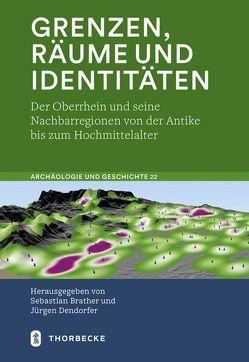 Grenzen, Räume und Identitäten von Brather,  Sebastian, Dendorfer,  Jürgen