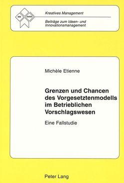 Grenzen und Chancen des Vorgesetztenmodells im Betrieblichen Vorschlagswesen von Etienne,  Michèle