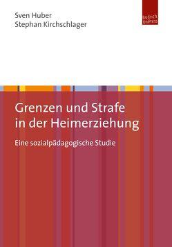 Grenzen und Strafe in der Heimerziehung von Huber,  Sven