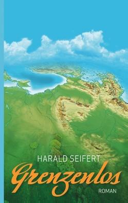 Grenzenlos von Seifert,  Harald