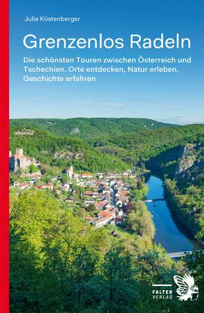 Grenzenlos Radeln von Köstenberger,  Julia