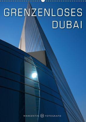 Grenzenloses Dubai (Wandkalender 2018 DIN A2 hoch) von H. Warkentin,  Karl