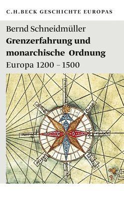 Grenzerfahrung und monarchische Ordnung von Schneidmüller,  Bernd