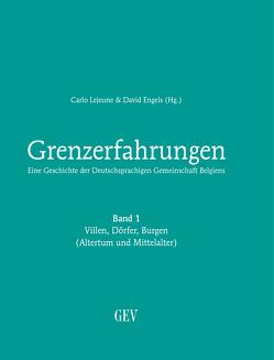 Grenzerfahrungen Band 1: Villen, Dörfer, Burgen (Altertum und Mittelalter) von Engels,  David, Lejeune,  Carlo