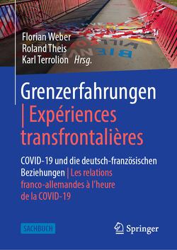 Grenzerfahrungen | Expériences transfrontalières von Terrolion,  Karl, Theis,  Roland, Weber,  Florian