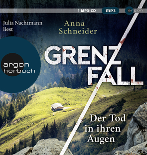 Grenzfall – Der Tod in ihren Augen von Nachtmann,  Julia, Schneider,  Anna