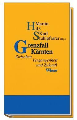 Grenzfall Kärnten von Hitz,  Martin, Stuhlpfarrer,  Karl