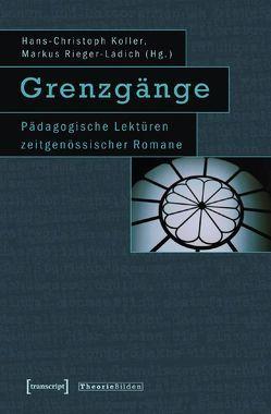 Grenzgänge von Koller,  Hans-Christoph, Rieger-Ladich,  Markus