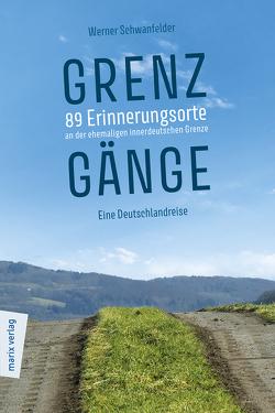 Grenzgänge von Schwanfelder,  Werner