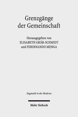 Grenzgänge der Gemeinschaft von Gräb-Schmidt,  Elisabeth, Menga,  Ferdinando G.