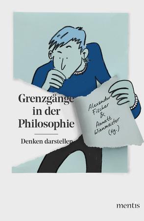 Grenzgänge in der Philosophie von Fischer,  Alexander, Wienmeister,  Annett