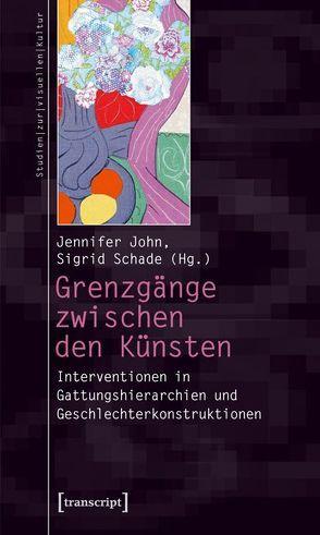 Grenzgänge zwischen den Künsten von John,  Jennifer, Schade,  Sigrid
