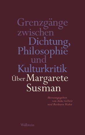 Grenzgänge zwischen Dichtung, Philosophie und Kulturkritik von Gilleir,  Anke, Hahn,  Barbara