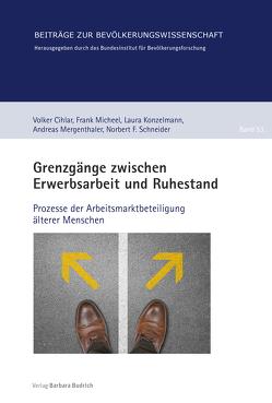 Grenzgänge zwischen Erwerbsarbeit und Ruhestand von Cihlar,  Volker, Konzelmann,  Laura, Mergenthaler,  Andreas, Micheel,  Frank, Schneider,  Norbert F.