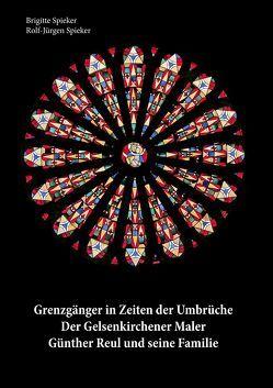 Grenzgänger in Zeiten der Umbrüche von Spieker,  Brigitte, Spieker,  Rolf-Jürgen