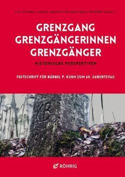 Grenzgang – Grenzgängerinnen – Grenzgänger von Fenske,  Uta, Groth,  Daniel, Weipert,  Matthias