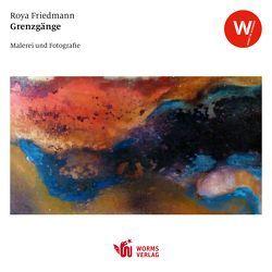 Grenzgänge von Friedmann,  Roya