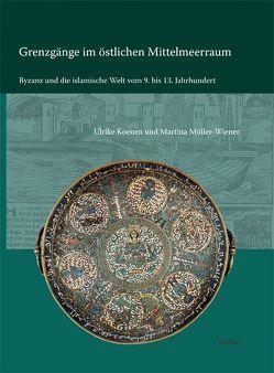 Grenzgänge im östlichen Mittelmeerraum von Koenen,  Ulrike, Müller-Wiener,  Martina