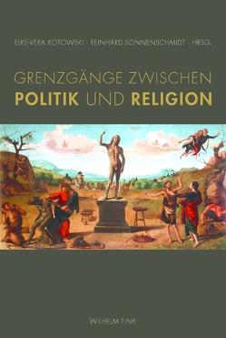 Grenzgänge zwischen Politik und Religion von Kotowski,  Elke V, Sonnenschmidt,  Reinhard