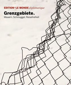 Grenzgebiete von Bauer,  Barbara, Buitenhuis,  Adolf, D'Aprile,  Dorothée, Le Monde diplomatique