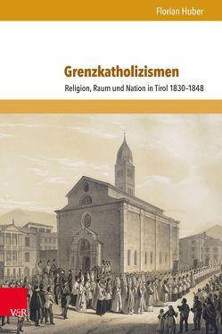 Grenzkatholizismen von Huber,  Florian