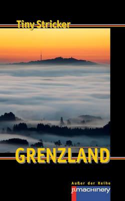 GRENZLAND von Stricker,  Tiny