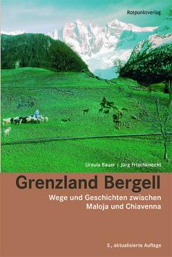 Grenzland Bergell von Bauer,  Ursula, Frischknecht,  Jürg