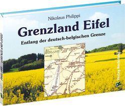 Grenzland Eifel von Philippi,  Nikolaus