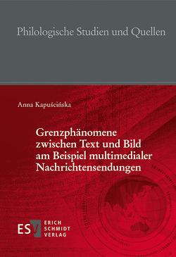 Grenzphänomene zwischen Text und Bild am Beispiel multimedialer Nachrichtensendungen von Kapuscinska,  Anna