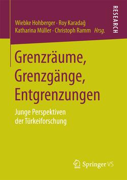 Grenzräume, Grenzgänge, Entgrenzungen von Hohberger,  Wiebke, Karadag,  Roy, Müller,  Katharina, Ramm,  Christoph
