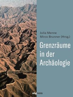 Grenzräume in der Archäologie von Menne,  Julia