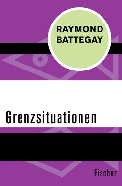 Grenzsituationen von Battegay,  Raymond
