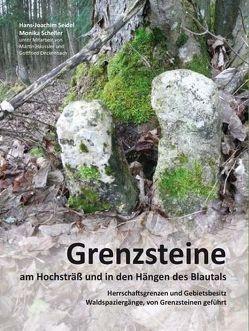 Grenzsteine am Hochsträß und in den Hängen des Blautals von Deckenbach,  Gottfried, Häussler,  Martin, Scheller,  Monika, Seidel,  Hans-Joachim