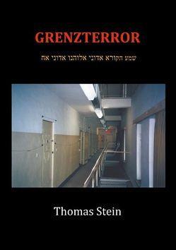 Grenzterror von Stein,  Thomas