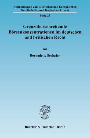 Grenzüberschreitende Börsenkonzentrationen im deutschen und britischen Recht. von Seehafer,  Bernadette