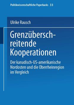 Grenzüberschreitende Kooperationen von Rausch,  Ulrike