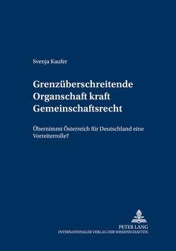 Grenzüberschreitende Organschaft kraft Gemeinschaftsrecht von Kaufer,  Svenja