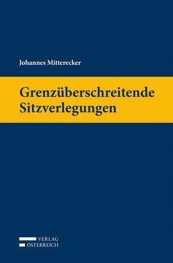 Grenzüberschreitende Sitzverlegungen von Mitterecker,  Johannes
