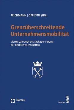Grenzüberschreitende Unternehmensmobilität von Oplustil,  Krzysztof, Teichmann,  Christoph