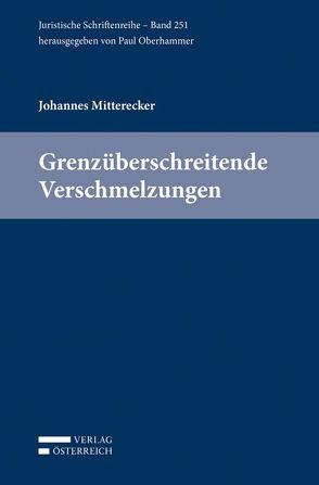 Grenzüberschreitende Verschmelzungen von Mitterecker,  Johannes, Oberhammer,  Paul