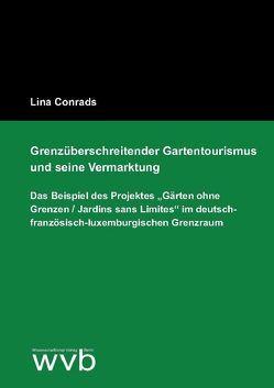 Grenzüberschreitender Gartentourismus und seine Vermarktung von Conrads,  Lina