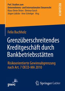 Grenzüberschreitendes Kreditgeschäft durch Bankbetriebsstätten von Buchholz,  Felix